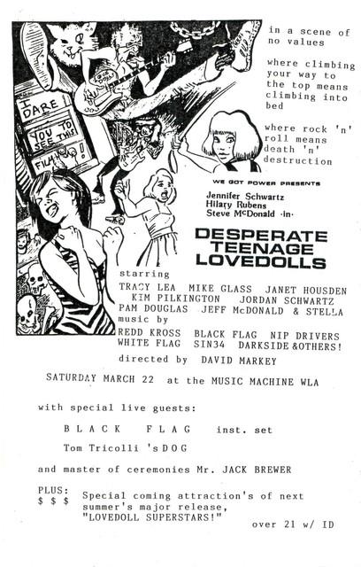 Desperate Teenage Lovedolls screening, Black Flag opening! Music Machine WLA 3-22-85